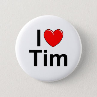 I Love (Heart) Tim 6 Cm Round Badge