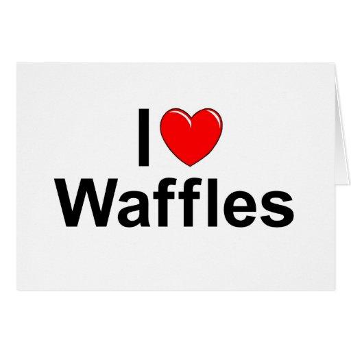 I Love (Heart) Waffles Cards
