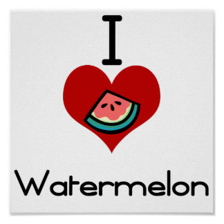 I love-heart watermelon poster