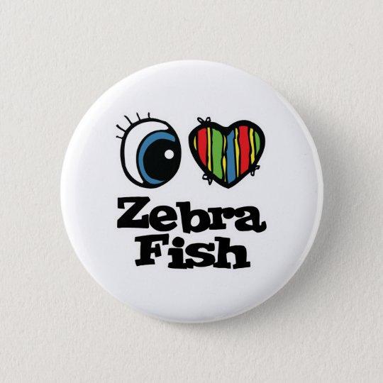 I Love (Heart) Zebrafish 6 Cm Round Badge