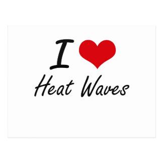 I love Heat Waves Postcard