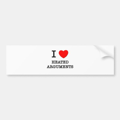I Love Heated Arguments Bumper Sticker