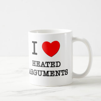 I Love Heated Arguments Coffee Mugs