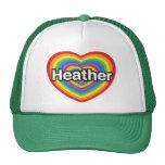 I love Heather. I love you Heather. Heart