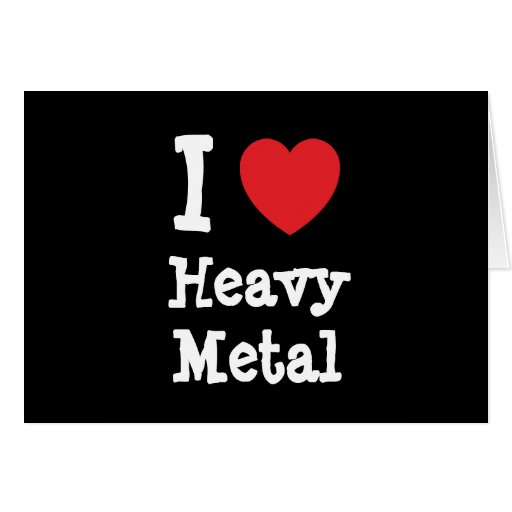 I love Heavy Metal heart custom personalized Greeting Cards