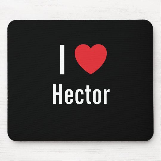 I love Hector Mouse Pad