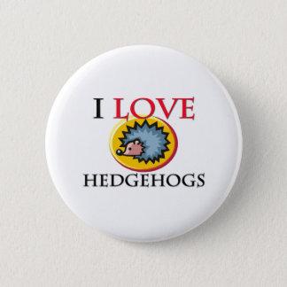 I Love Hedgehogs 6 Cm Round Badge