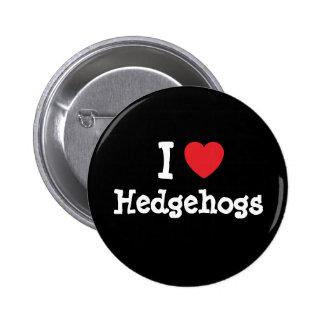 I love Hedgehogs heart custom personalized 6 Cm Round Badge
