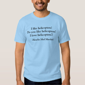 I love helicopters! t-shirts