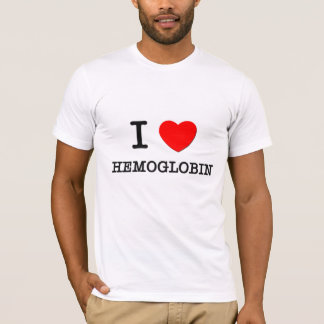 I Love Hemoglobin T-Shirt