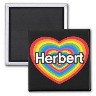 I love Herbert. I love you Herbert. Heart Fridge Magnets