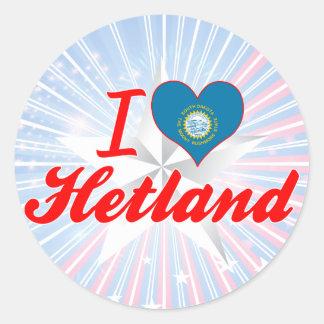I Love Hetland, South Dakota Round Sticker