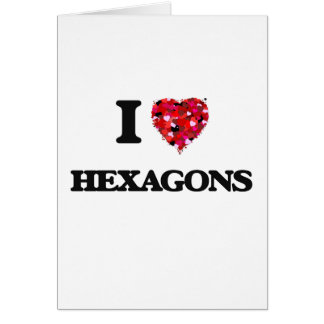 I Love Hexagons Greeting Card