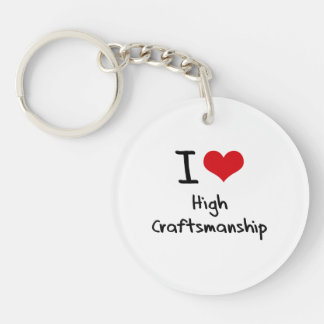 I love High Craftsmanship Single-Sided Round Acrylic Keychain