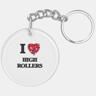 I Love High Rollers Double-Sided Round Acrylic Key Ring