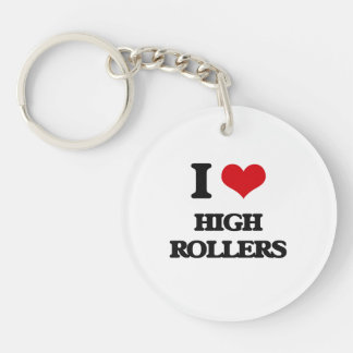 I love High Rollers Single-Sided Round Acrylic Keychain