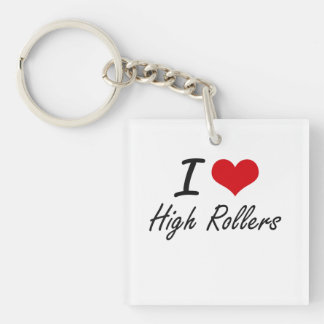 I love High Rollers Single-Sided Square Acrylic Key Ring