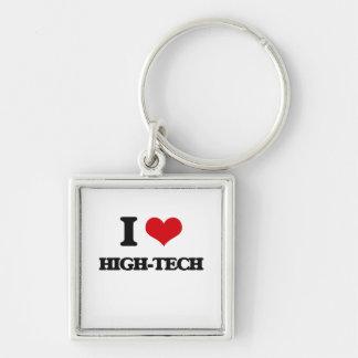 I love High-Tech Key Chain