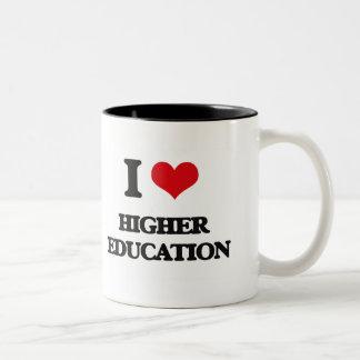 I love Higher Education Mugs