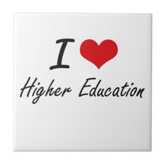 I love Higher Education Small Square Tile