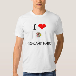 I Love HIGHLAND PARK Illinois T Shirts