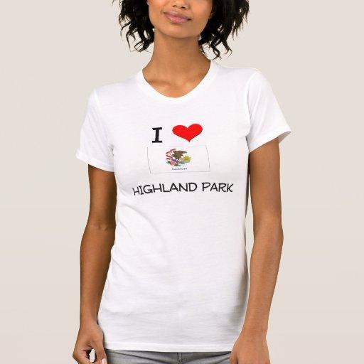 I Love HIGHLAND PARK Illinois T-shirt