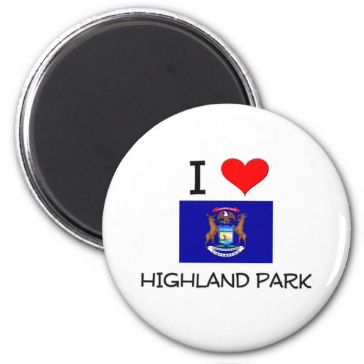 I Love Highland Park Michigan Refrigerator Magnet