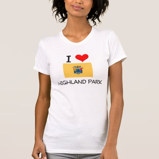 I Love Highland Park New Jersey Tee Shirts