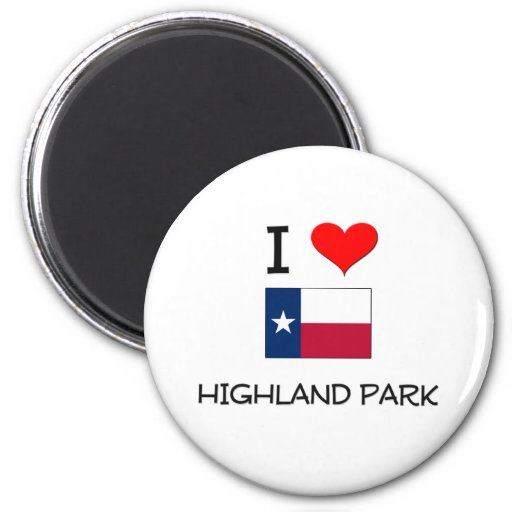 I Love Highland Park Texas Magnet