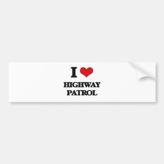 I love Highway Patrol Bumper Stickers