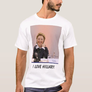 I Love Hillary! T-Shirt