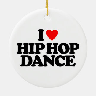 I LOVE HIP HOP DANCE ROUND CERAMIC DECORATION