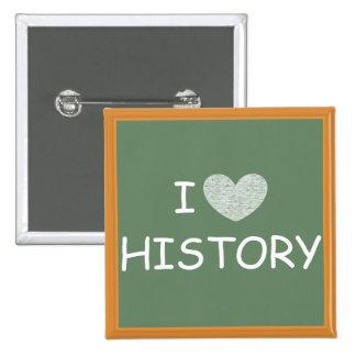 I Love History 15 Cm Square Badge