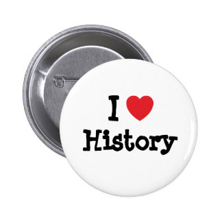 I love History heart custom personalized 6 Cm Round Badge