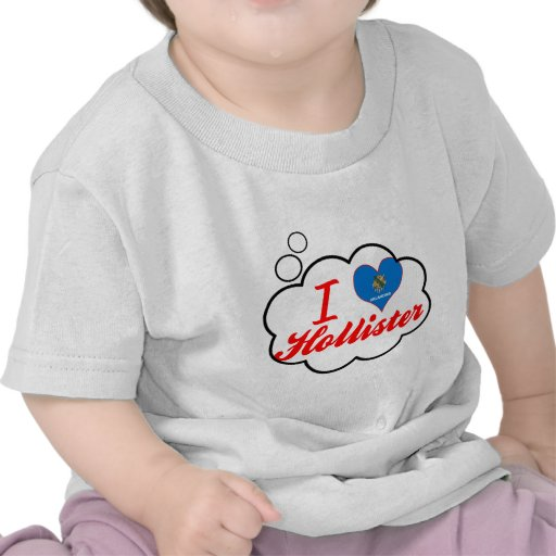 I Love Hollister, Oklahoma T Shirt