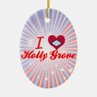I Love Holly Grove, Arkansas Ornament