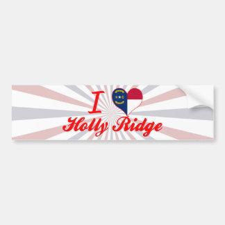 I Love Holly Ridge, North Carolina Bumper Stickers