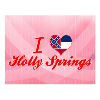 I Love Holly Springs, Mississippi Postcard