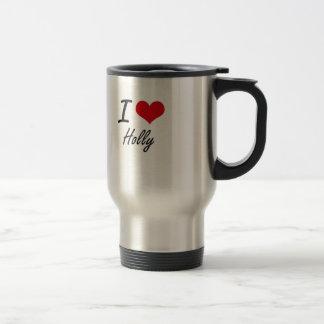 I love Holly Stainless Steel Travel Mug