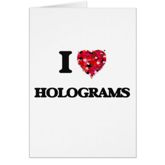 I Love Holograms Greeting Card