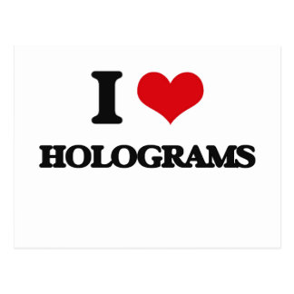 I love Holograms Post Cards