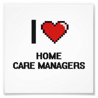 I love Home Care Managers Photo Print
