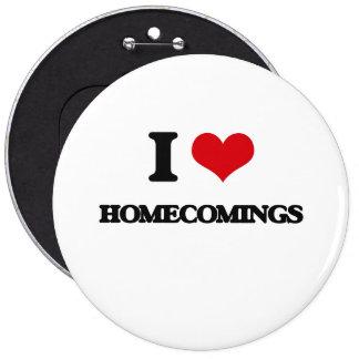 I love Homecomings 6 Cm Round Badge