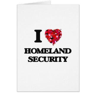 I Love Homeland Security Greeting Card