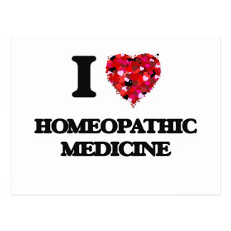I Love Homeopathic Medicine Postcard