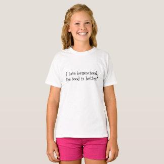 I love homeschool the food is better T-Shirt