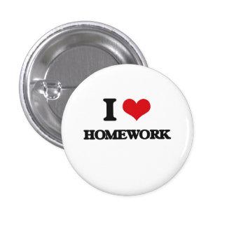 I love Homework 3 Cm Round Badge