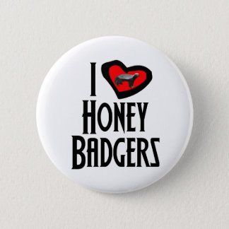 I Love Honey Badgers 6 Cm Round Badge