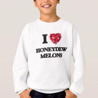 I love Honeydew Melons Sweatshirt