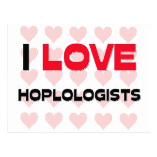 I LOVE HOPLOLOGISTS POSTCARD
